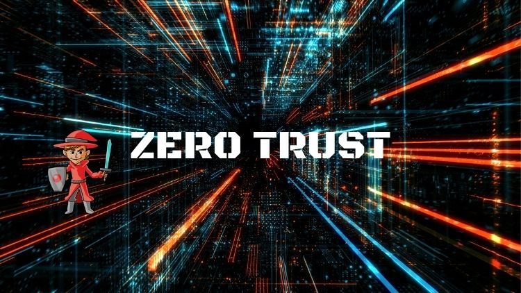 Now is the time to develop a strong Zero Trust approach.