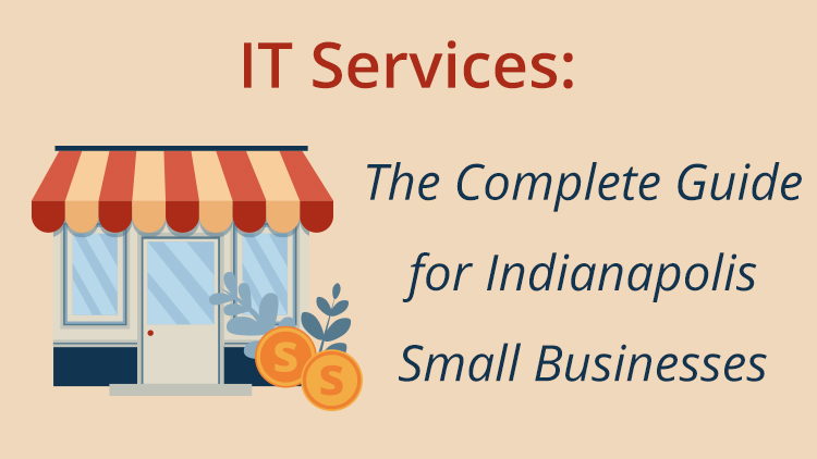 IT Services – The Complete Guide for Indianapolis Small Businesses